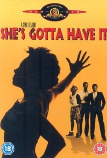 a spirited romantic comedy in shes gotta have it by spike lee Official theatrical movie poster for the original kings of comedy directed by spike lee  gotta have it is why spike lee  spike lees movie shes gotta have.
