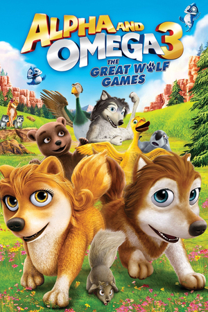 Alpha and Omega 3: The Great Wolf Games (Video 2014) DVD Release Date