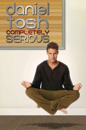 Daniel Tosh: Completely Serious (TV 2007) DVD Release Date