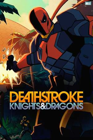 Deathstroke: Knights & Dragons (TV Series 2020- ) DVD Release Date